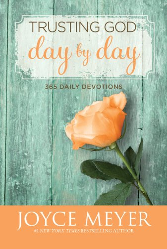 Trusting God Day by Day: 365 Daily Devotions (Bible Verses To Help With Worry And Stress)