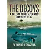 The Decoys: A Tale of Three Atlantic Convoys 1942