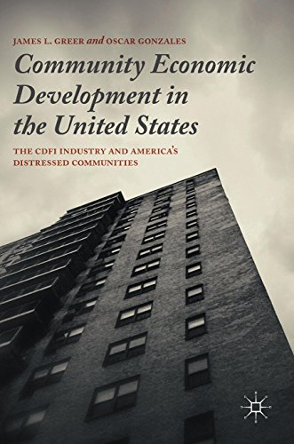 Community Economic Development in the United States: The CDFI Industry and America's Distressed Communities