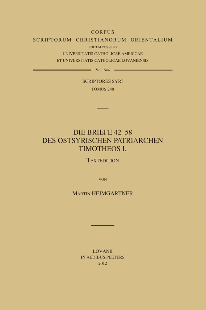 Download Die Briefe 42-58 des Ostsyrischen Patriarchen Timotheos I (Corpus Scriptorum Christianorum Orientalium) (German and English Edition) pdf