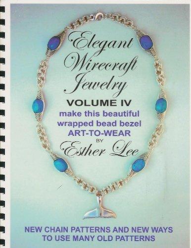 Elegant Wirecraft Jewelry, Volume IV: Make this Beautiful Wrapped Bead Bezel Art-to-Wear