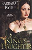 The King's Daughter, Barbara Kyle, 0758225458