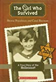 The Girl Who Survived, Bronia Brandman and Carol Bierman, 0545175747