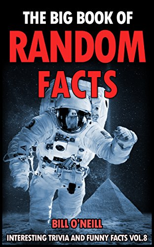 The Big Book of Random Facts Volume 8: 1000 Interesting Facts And Trivia (Interesting Trivia and Funny Facts) (World War 2 Quiz Questions And Answers)