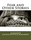 Fear and Other Stories, Alexander Romanoff, 1479215104