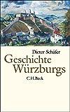 Geschichte Würzburgs: Von den Anfängen bis zur Gegenwart