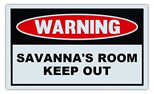 Novelty Warning Sign: Savanna's Room Keep Out - For Boys, Girls, Kids, Children - Post on Bedroom Door - 10