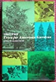 Trees for American Gardens, Donald Wyman, 0026322005