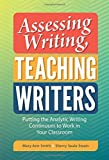 img - for Assessing Writing, Teaching Writers: Putting the Analytic Writing Continuum to Work in Your Classroom (Language and Literacy) (Language and Literacy Series) by Mary Ann Smith (2016-12-23) book / textbook / text book