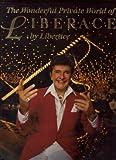 The Wonderful Private World of Liberace, Liberace, 0060154810
