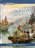 The Journey of Lewis and Clark (Exploration and Discovery)