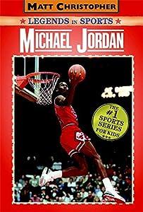 Michael Jordan: Legends in Sports (Matt Christopher Legends in Sports)