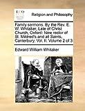 Family Sermons by the Rev E W Whitaker, Late of Christ Church, Oxford, Edward William Whitaker, 117110085X