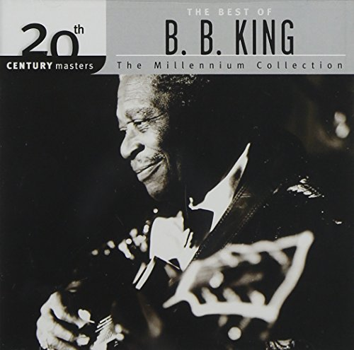 20th Century Masters: The Best Of B.B. King - The Millennium Collection (Best Bb King Cds)