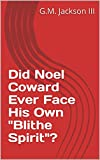 Did Noel Coward Ever Face His Own