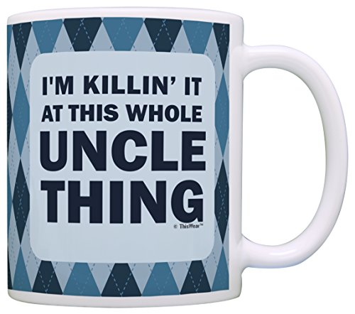 Fathers Day Gifts for Uncle I'm Killin It at This Whole Uncle Thing Perfect Gifts for Uncle Gift Coffee Mug Tea Cup (P Party Ideas)