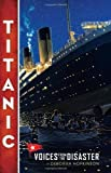 img - for Titanic: Voices From the Disaster by Hopkinson, Deborah 1st (first) (2012) Hardcover book / textbook / text book