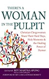 img - for There's a Woman in the Pulpit: Christian Clergywomen Share Their Hard Days, Holy Moments and the Healing Power of Humor book / textbook / text book
