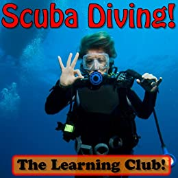 Scuba Diving! Learn About Scuba Diving And Learn To Read - The Learning Club! (45+ Photos of Scuba Diving) by [Ledos, Leah]