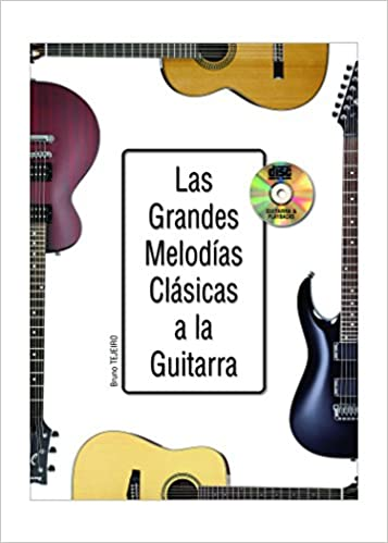 Las grandes melodías clásicas a la guitarra - 1 Libro + 1 CD: Amazon.es: Bruno Tejeiro, PLAY MUSIC: Libros