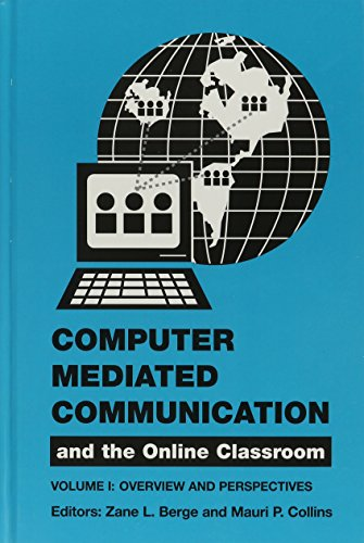 Computer-Mediated Communications & the Online Classroom (Communication Series Communication Pedagogy & Practice Subseries)