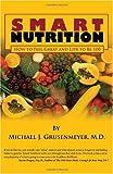 Smart Nutrition, Michael J. Grusenmeyer, 144996544X