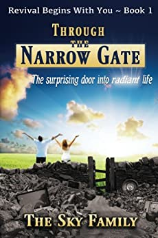Through The Narrow Gate by [The Sky Family]