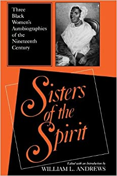 Sisters of the Spirit: Three Black Women's Autobiographies of the Nineteenth Century (Religion in North America)