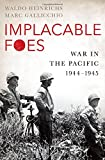 Implacable Foes: War in the Pacific, 1944-1945