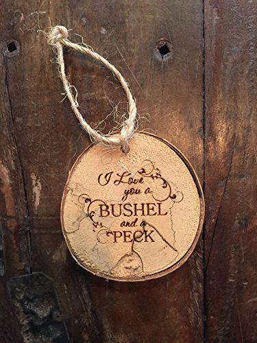 All natural rustic laser engraved wood ornament: I love you a bushel and a - Etched 4 Ornament Laser