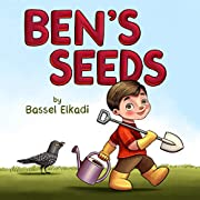 Ben's Seeds: Story about gardening, patience and consistency in achieving goals.