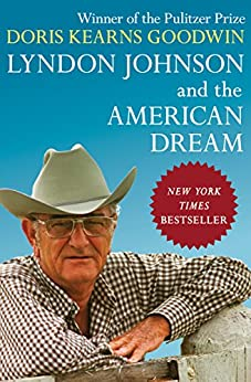 Lyndon Johnson and the American Dream by [Goodwin, Doris Kearns]