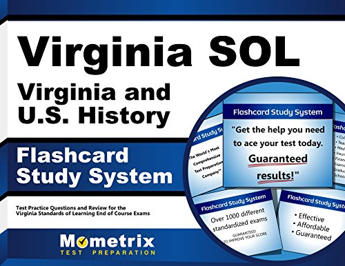 Virginia SOL Virginia and U.S. History Flashcard Study System: Virginia SOL Test Practice Questions & Exam Review for the Virginia Standards of Learning End of Course Exams (Cards)