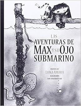 Las Aventuras de Max y Su Ojo Submarino (A la Orilla del Viento)