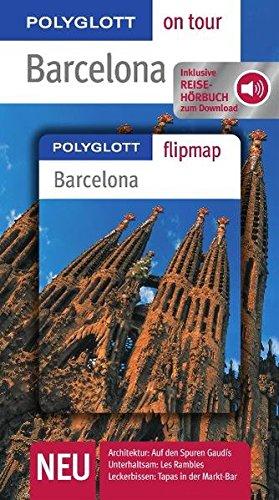 Polyglott on tour: Barcelona. Inkl. Reisehörbuch zum Download