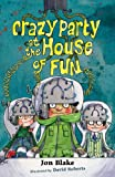 Crazy Party at the House of Fun, Jon Blake, 0340884606