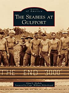 The Seabees at Gulfport by Arcadia Publishing