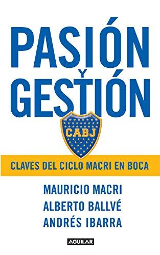 Pasión y gestión: Claves del ciclo Macri en Boca