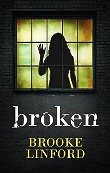 Broken: A Suspense Thriller by [Linford, Brooke]