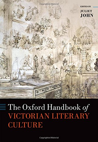 The Oxford Handbook of Victorian Literary Culture (Oxford Handbooks)