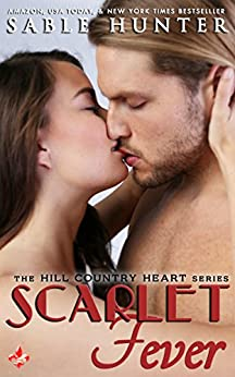 Scarlet Fever: Hill Country Heart by [Hunter, Sable, Hill Country Heart Series]