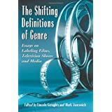 The Shifting Definitions of Genre: Essays on Labeling Films, Television Shows and Media