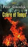 Colère et Temps : Essai politico-psychologique par Sloterdijk