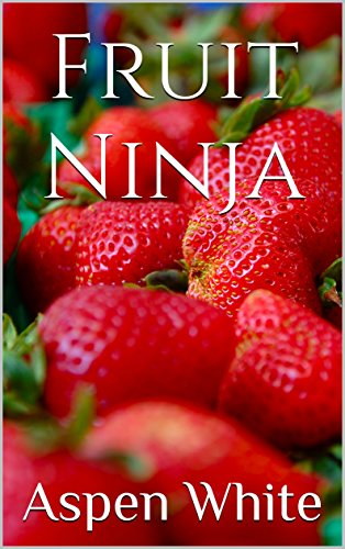 Fruit Ninja - Kindle edition by Aspen White. Children Kindle ...