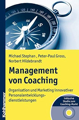Management von Coaching: Organisation und Marketing innovativer Personalentwicklungsdienstleistungen