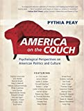 img - for America on the Couch: Psychological Perspectives on American Politics and Culture by Pythia Peay (1-Mar-2015) Paperback book / textbook / text book