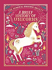 The Magical Unicorn Society: A Brief History of Unicorns (The Magical Unicorn Society (2))