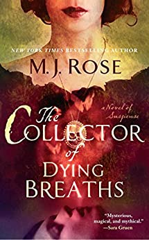 The Collector of Dying Breaths: A Novel of Suspense (Reincarnationist series Book 6) by [Rose, M. J.]
