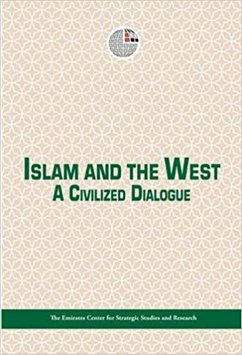 Amazon.com: Islam and the West: A Civilized Dialogue (9789948145301): Emirates Centre for Strategic Studies and Research: Books
