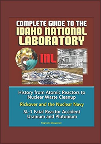 Complete Guide to the Idaho National Laboratory (INL